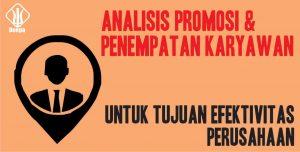analisis promosi karyawan dan penempatan karyawan untuk efektivitas perusahaan