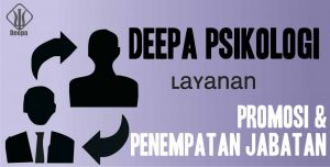 biro Psikologi -- layanan promosi dan penempatan jabatan