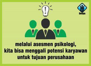 melalui asesmen psikologi kita bisa menggali potensi karyawan untuk tujuan perusahaan