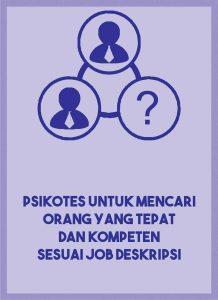 psikotes untuk mencari orang yang tepat dan kompeten sesuai job deskripsi