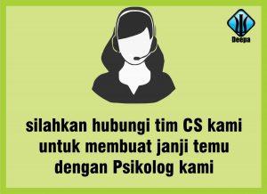 silahkan hubungi tim CS untuk membuat janji temu dengan psikolog kami
