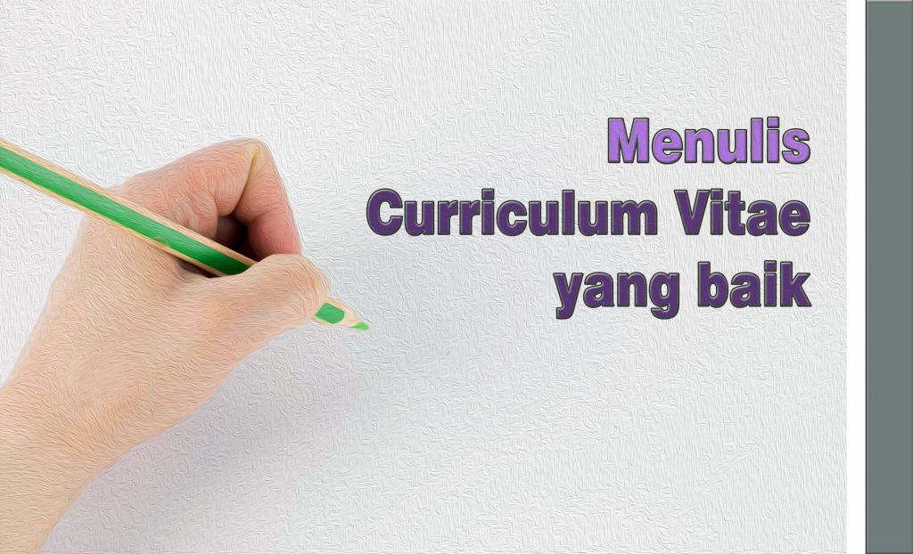 Curriculum Vitae yang Baik itu Harus Seperti Apa ?
